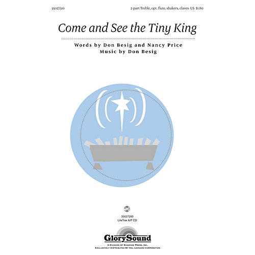 Shawnee Press Come and See the Tiny King Unison/2-Part Treble composed by Don Besig