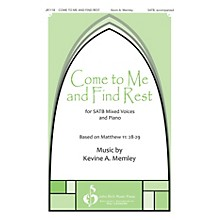 John Rich Music Press Come to Me and Find Rest SATB composed by Kevin Memley