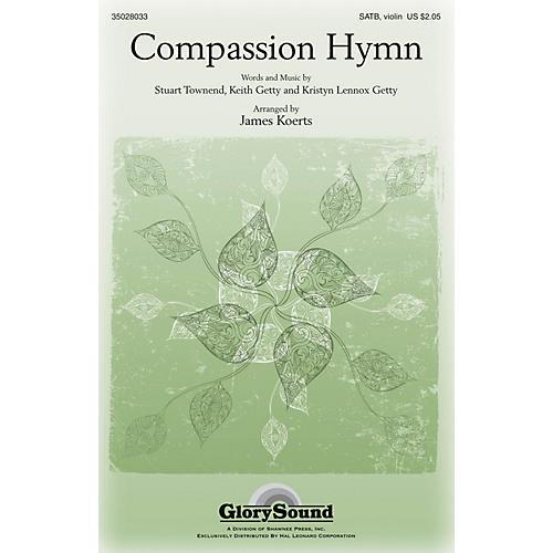 Shawnee Press Compassion Hymn SATB arranged by James Koerts