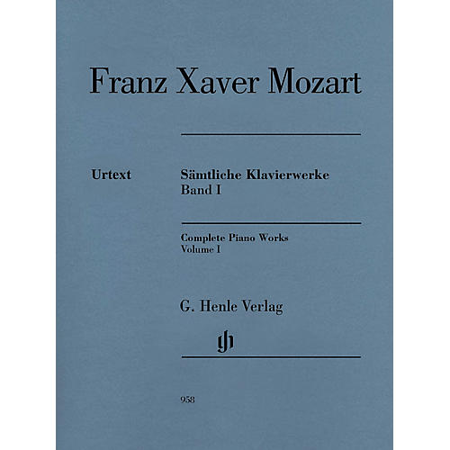 G. Henle Verlag Complete Piano Works, Vol. I Henle Music Folios Softcover by Franz Xaver Mozart Edited by Nottelmann