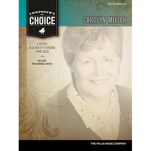 Willis Music Composer's Choice - Carolyn Miller (Early Inter Level) Willis Series by Carolyn Miller