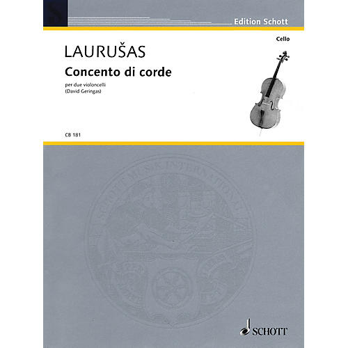 Schott Concento di corde (for 2 Violoncellos - Performance Score) Schott Series Composed by Vytautas Laurusus