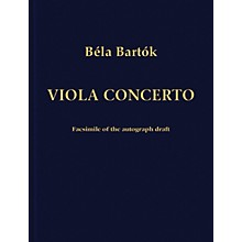 Bartók Records and Publications Concerto for Viola and Orchestra (Facsimile Edition of the Autograph Draft) Score Series by Béla Bartók
