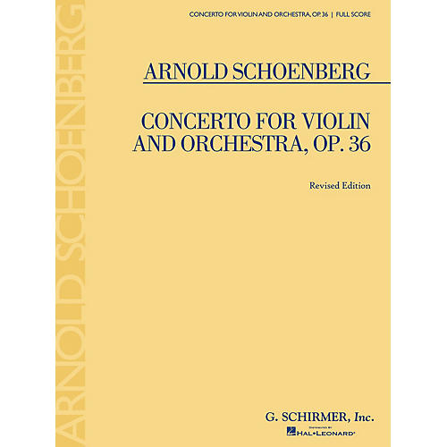 G. Schirmer Concerto for Violin and Orchestra, Op. 36 (Study Score No. 80) Study Score Series by Arnold Schoenberg