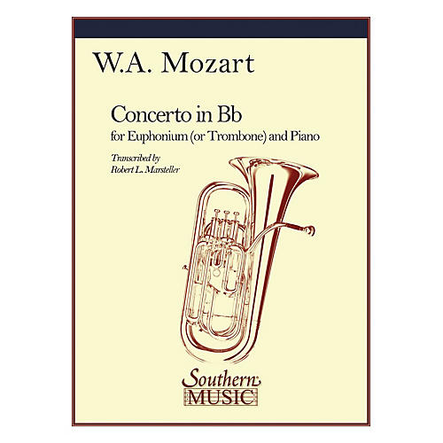 Southern Concerto in B-Flat, K191 Southern Music Composed by Wolfgang Amadeus Mozart Arranged by Robert Marsteller