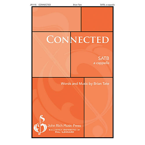 John Rich Music Press Connected SATB a cappella composed by Brian Tate