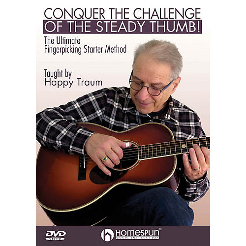 Homespun Conquer the Challenge of the Steady Thumb! Homespun Tapes Series DVD Written by Happy Traum