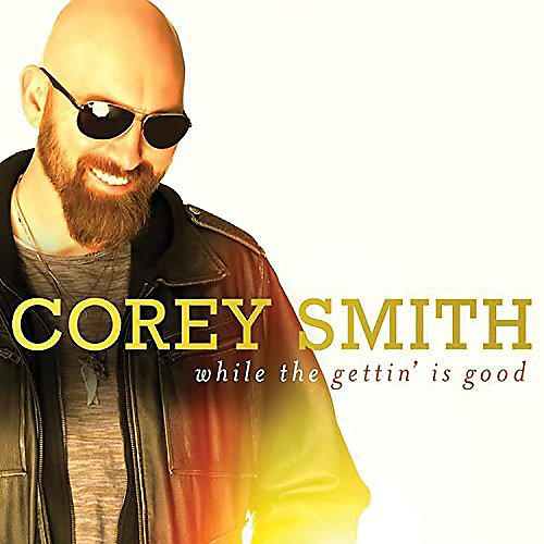 Alliance Corey Smith - While the Gettin' Is Good