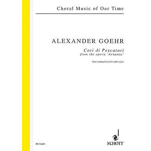 Schott Cori di Pescatori from the opera Arianna, op. 58b Composed by Alexander Goehr