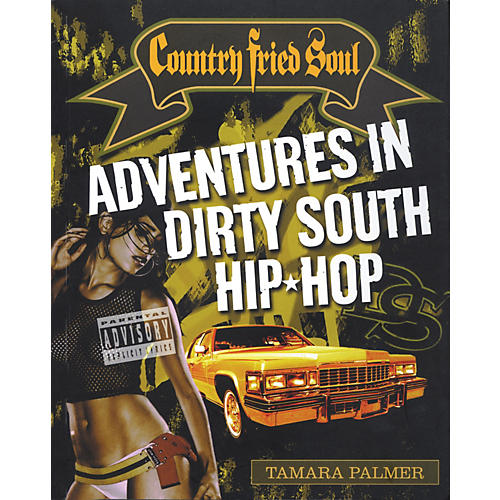 Backbeat Books Country Fried Soul - Adventures in Dirty South Hip Hop Book