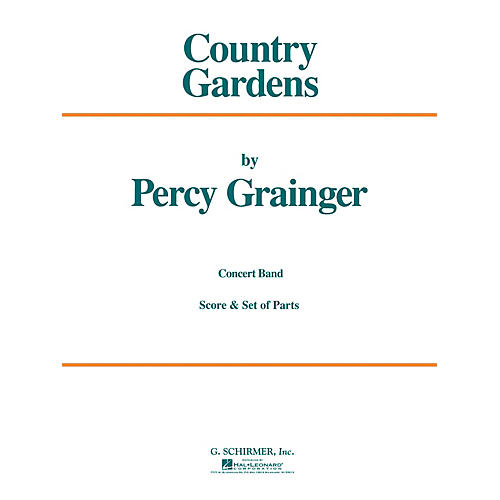 G. Schirmer Country Gardens (Score and Parts) Concert Band Level 4-5 Composed by Percy Grainger