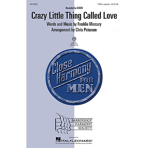 Barbershop Harmony Society Crazy Little Thing Called Love TTBB A Cappella by Queen arranged by Chris Peterson