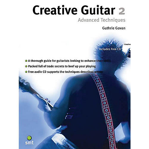 Music Sales Creative Guitar 2 (Advanced Techniques) Music Sales America Series Softcover with CD by Guthrie Govan
