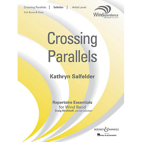Boosey and Hawkes Crossing Parallels Concert Band Level 5 Composed by Kathryn Salfelder