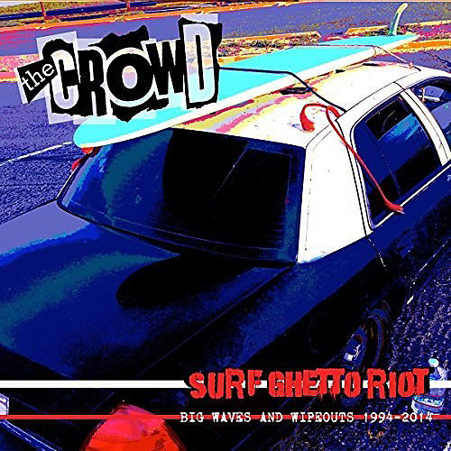 Alliance Crowd - Surf Ghetto Riot (big Waves & Wipeouts 1994-2)