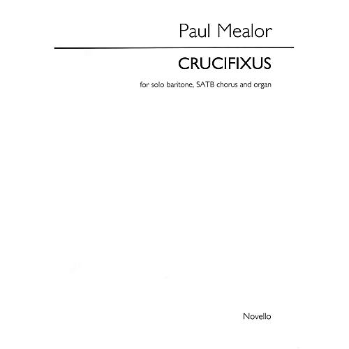 Novello Crucifixus (Vocal Score (Organ Reduction)) SATB, Organ Composed by Paul Mealor
