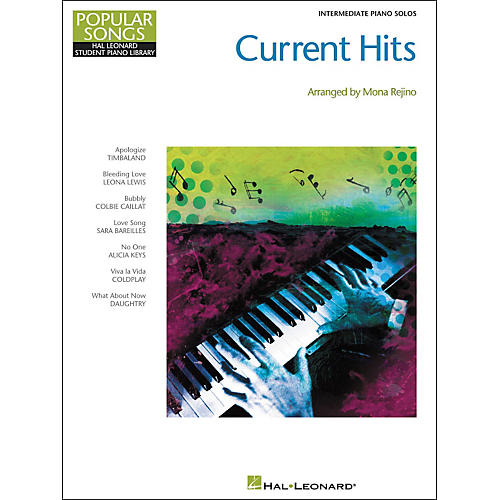 Hal Leonard Current Hits - Popular Songs Series (Intermediate Piano) by Mona Rejino