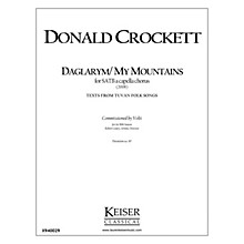 Lauren Keiser Music Publishing Daglarym/My Mountains SATB a cappella Composed by Donald Crockett