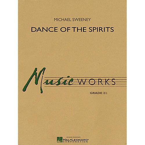 Hal Leonard Dance of the Spirits Concert Band Level 2.5 Composed by Michael Sweeney