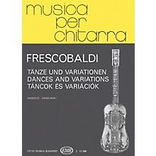 Editio Musica Budapest Dances and Variations (Guitar Solo) EMB Series Composed by Girolamo Frescobaldi