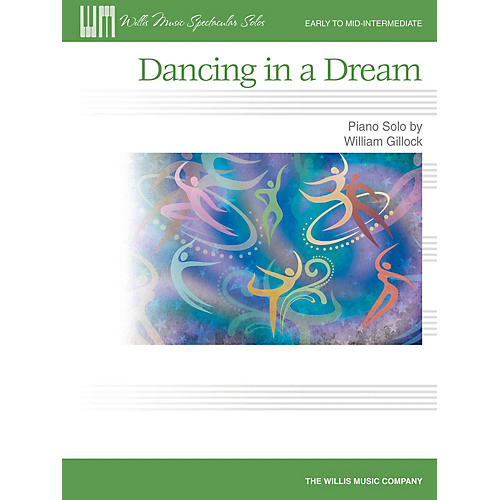 Willis Music Dancing in a Dream (Early Inter Level) Willis Series by William Gillock