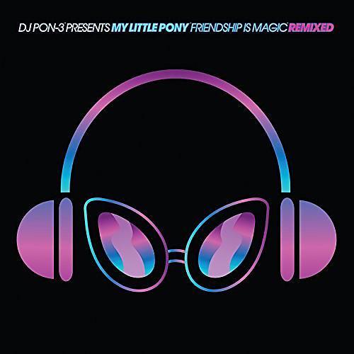 Alliance Daniel Ingram - DJ Pon-3 Presents My Little Pony Friendship Is