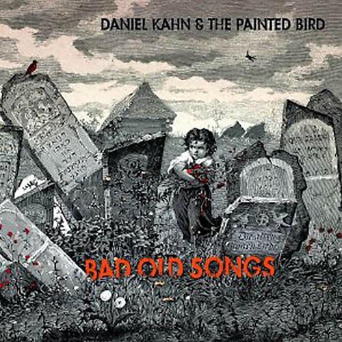 Alliance Daniel Kahn & Painted Bird - Bad Old Songs