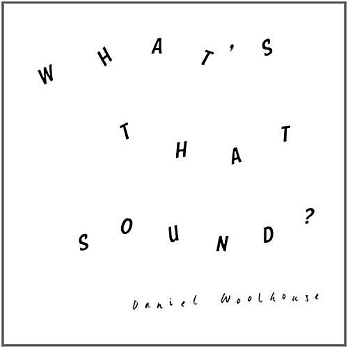 Alliance Daniel Woolhouse - What'S That Sound