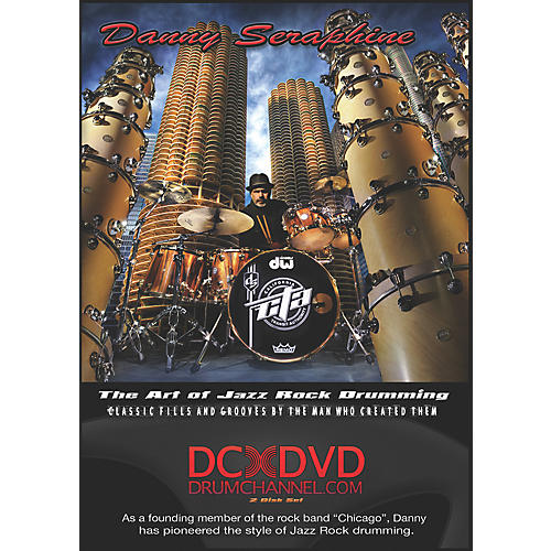 The Drum Channel Danny Seraphine - The Art of Jazz Rock Drumming 2 DVDs