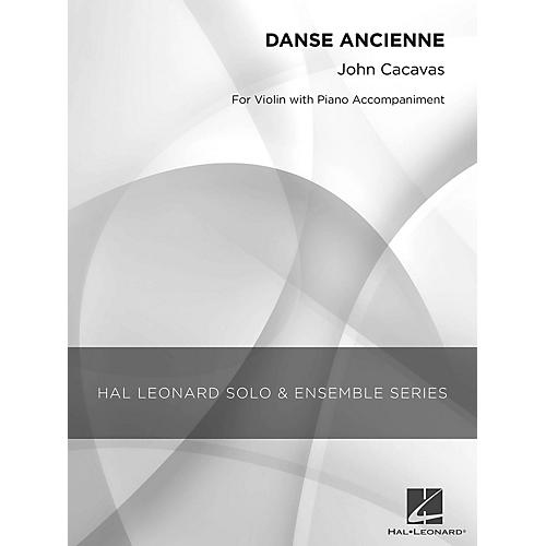 Hal Leonard Danse Ancienne (Grade 2 Violin Solo) Hal Leonard Solo & Ensemble Series Composed by John Cacavas