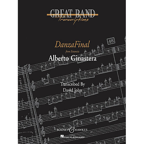 Boosey and Hawkes Danza Final (from Estancia) Concert Band Composed by Alberto E. Ginastera Arranged by David John