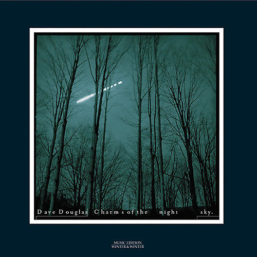 Alliance Dave Douglas - Charms of the Night Sky