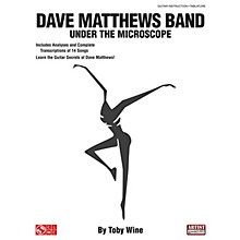Cherry Lane Dave Matthews Band - Under the Microscope Guitar Educational Series Softcover Written by Toby Wine