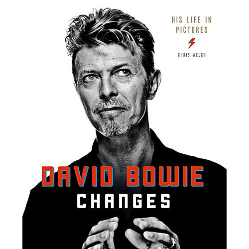 Hal Leonard David Bowie Changes: His Life In Pictures 1947 - 2016