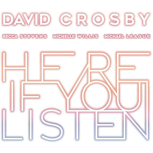 Alliance David Crosby - Here If You Listen