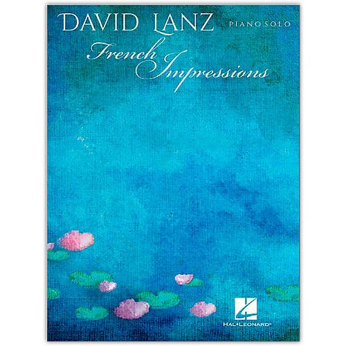 Hal Leonard David Lanz - French Impressions Piano Solo Songbook