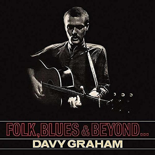Alliance Davy Graham - Folk, Blues And Beyond