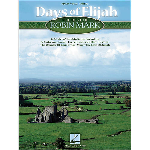 Hal Leonard Days Of Elijah The Best Of Robin Mark arranged for piano, vocal, and guitar (P/V/G)