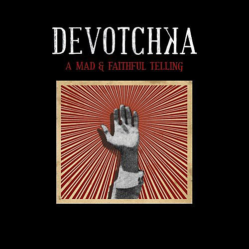 Alliance DeVotchka - Mad and Faithfull Telling