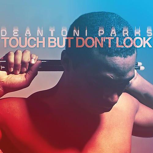 Alliance Deantoni Parks - Touch But Don't Look