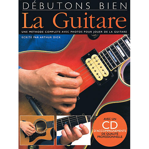 Music Sales Debutons Bien: La Guitare Music Sales America Series Softcover with CD Written by Arthur Dick