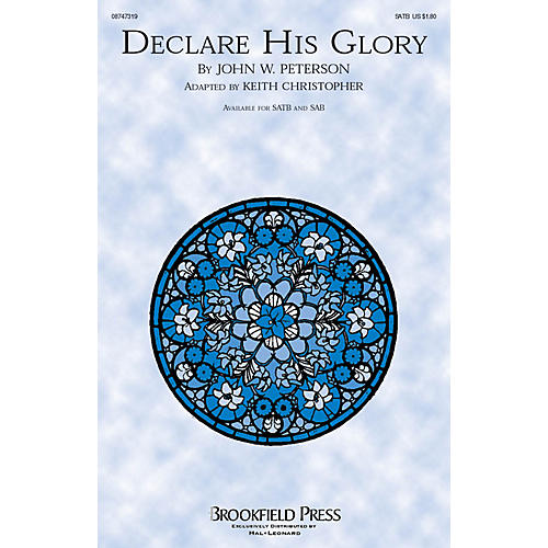Brookfield Declare His Glory SATB arranged by Keith Christopher