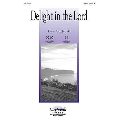 Daybreak Music Delight in the Lord CHOIRTRAX CD Composed by John Parker