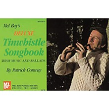 Mel Bay Deluxe Tin Whistle Songbook