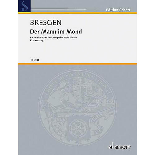 Schott Der Mann im Mond (Vocal Score) Composed by Cesar Bresgen