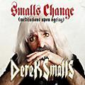 Alliance Derek Smalls - Smalls Change (meditations Upon Ageing) thumbnail