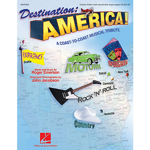 Hal Leonard Destination: America! (A Coast-to-Coast Musical Tribute) TEACHER ED by Roger Emerson, John Jacobson