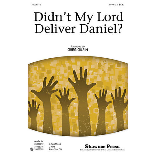 Shawnee Press Didn't My Lord Deliver Daniel? 2-Part arranged by Greg Gilpin
