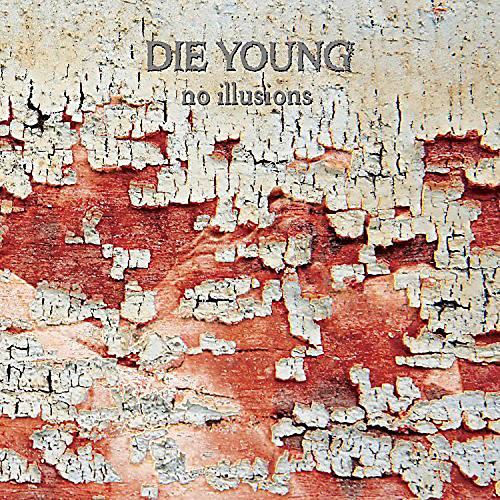 Alliance Die Young (Tx) - No Illusions
