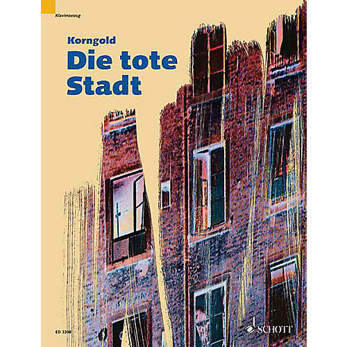 Schott Die tote Stadt (Vocal Score) Composed by Erich Wolfgang Korngold